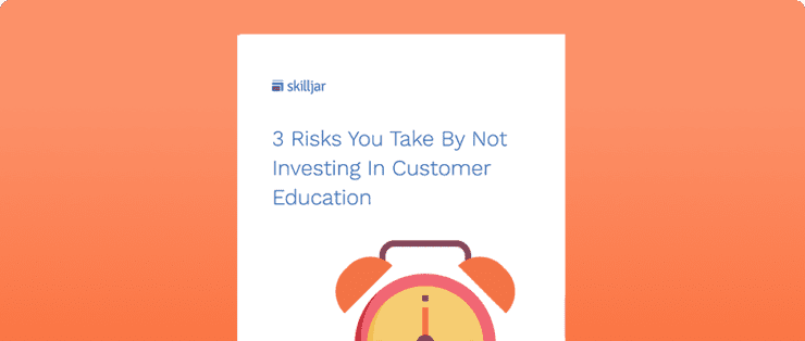 eBook: 3 Risks of Not Investing in Customer Education